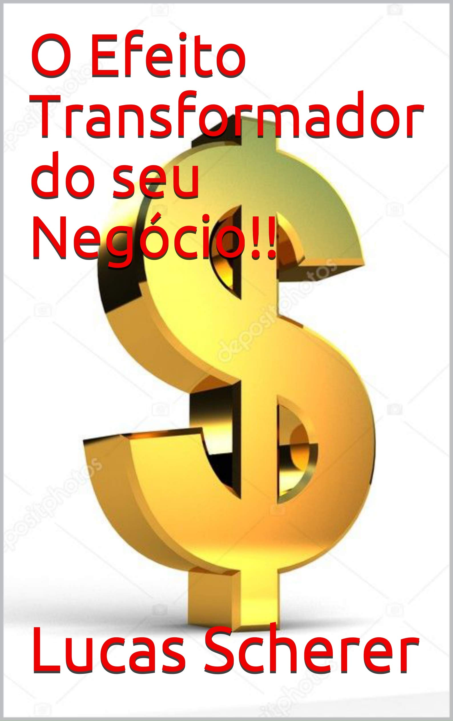 O Efeito Transformador do seu Negócio!! (Portuguese Edition)