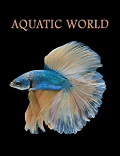 Aquatic World: Adult Coloring Book: 50+ Realistic Ocean Themes, Tropical Fish and Underwater Landscapes Designs for Coloring Stress Relieving