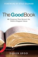 The Good Book: 40 Chapters That Reveal the Bible's Biggest Ideas