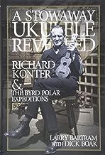 A Stowaway Ukulele Revealed: Richard Konter & The Byrd Polar Expeditions