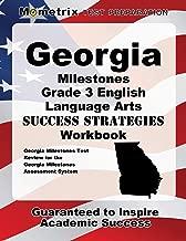 Georgia Milestones Grade 3 English Language Arts Success Strategies Workbook: Comprehensive Skill Building Practice for the Georgia Milestones Assessment System