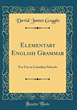 Elementary English Grammar: For Use in Canadian Schools (Classic Reprint)