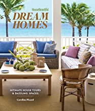 House Beautiful Dream Homes: Intimate House Tours & Dazzling Spaces