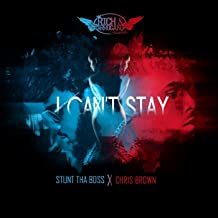 I Can't Stay (feat. Chris Brown)