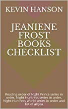 Jeaniene Frost Books Checklist: Reading order of  Night Prince series in order, Night Huntress series in order, Night Huntress World series in order and list of all Jea