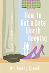 How to Get a Date Worth Keeping Kindle Edition