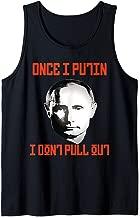 Vladamir Putin Once I Putin I Don't Pull Out Kremlin Russia  Tank Top