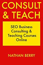 Consult & Teach: SEO Business Consulting &  Teaching Courses Online