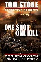 Tom Stone: One Shot, One Kill (Tom Stone Detective Stories)
