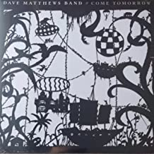 Dave Matthews Band - Come Tomorrow (Limited Edition White Vinyl) + 7 Song Live Companion Disc