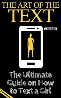 The Art of the Text: The Ultimate Guide on How to Text a Girl