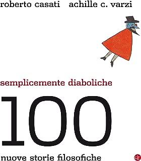 Semplicemente diaboliche: 100 nuove storie filosofiche (Italian Edition)