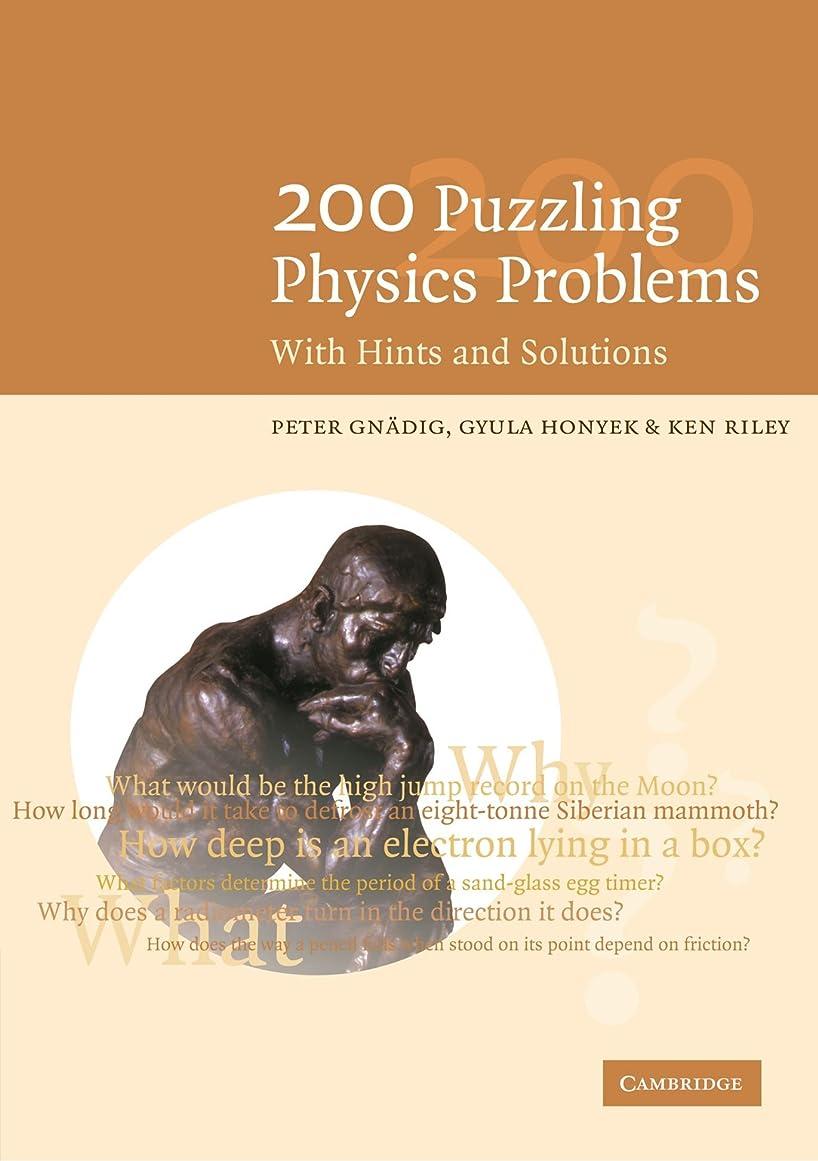 ヒステリック野心生きる200 Puzzling Physics Problems: With Hints and Solutions