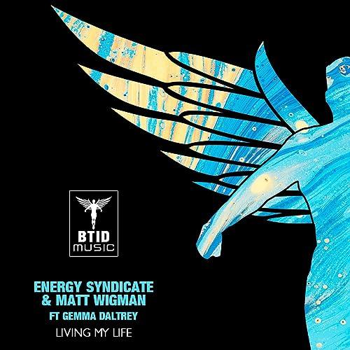 Energy Syndicate & Matt Wigman feat. Gemma Daltrey - Living My Life (Extended Mix)