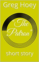 """The Patron"": short story (English Edition)"