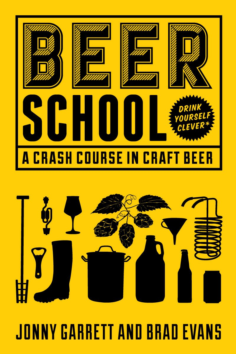 Beer School: A Crash Course In Craft Beer (Craft Beer Book, Beer Guide, Homebrew Book, And Beer Lovers Gift) (English Edit...