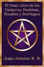 El Gran Libro de los Conjuros, Hechizos, Rituales y Sortilegios (Spanish Edition)