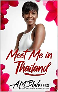 Meet Me In Thailand: Vacation to Love on Phuket Island (Black Women Solo Travel Book 1)