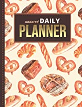 Undated Daily Planner: 8.5x11 One Page Per Day Diary / 365 Logs / 6AM to 7PM Hourly Schedule / Homemade Bread - Food Art P...