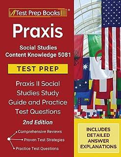 Praxis Social Studies Content Knowledge 5081 Test Prep: Praxis II Social Studies Study Guide and Practice Test Questions:...