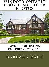 Windsor Ontario Book 1 in Colour Photos: Saving Our History One Photo at a Time (Cruising Ontario) (Volume 17)