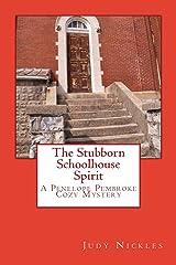 The Stubborn Schoolhouse Spirit (The Penelope Pembroke Cozy Mystery Series Book 2) Kindle Edition