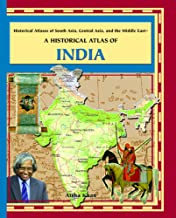 A Historical Atlas of India (Historical Atlases of Asia, Central Asia, and the Middle East)
