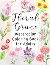 Floral Grace Watercolor Coloring Book for Adults: Floral Watercolor Adult Coloring Book