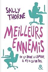 """Meilleurs ennemis : Découvrez la nouvelle comédie romantique de Sally Thorne """"À moi... ou presque !"""": Une comédie romantique hilarante (&H) (French Edition) Kindle Edition"""