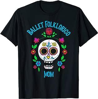 Ballet Folklorico Mom Sugar Skull Dance Floral Rose T-Shirt