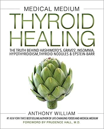 Medical Medium Thyroid Healing: The Truth behind Hashimoto's, Graves', Insomnia, Hypothyroidism, Thyroid Nodules & Epstein-Barr (English Edition)
