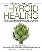 Cover image of Medical Medium Thyroid Healing by Anthony William