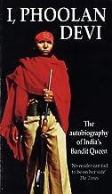 I, Phoolan Devi : The Autobiography of India's Bandit Queen