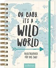 Oh Baby, it's a wild world: Reisetagebuch für uns zwei | Reisetagebuch /..