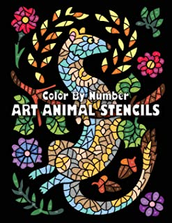 ART ANIMAL STENCILS Color By Number: Activity Coloring Book for Adults Relaxation and Stress Relief