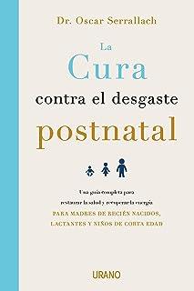 La cura contra el desgaste postnatal: Una guía completa para restaurar la salud y recuperar la energía dirigida a madres de recién nacidos, lactantes y niños de corta edad (Crecimiento personal)
