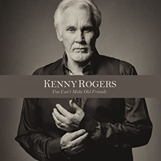Best kenny rogers you can t make old friends Reviews
