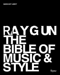 RAY GUN: The Bible of Music and Style from Rizzoli Books and Marvin Scott Jarrett