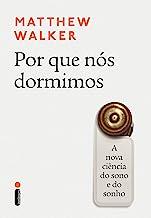 Por que nós dormimos: A nova ciência do sono e do sonho (Portuguese Edition)