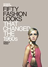 Fifty Fashion Looks that Changed the World (1960s): Design Museum Fifty (English Edition)