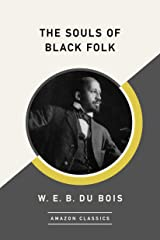 The Souls of Black Folk (AmazonClassics Edition) Kindle Edition