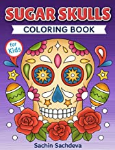Sugar Skulls Coloring Book for Kids: Day of the Dead - Easy, beautiful and big designs coloring pages for kids 4 to 12 years