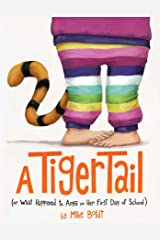 A Tiger Tail: (Or What Happened to Anya on Her First Day of School) Kindle Edition