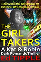 THE GIRL TAKERS: A Kat & Robin Dark Romantic Thriller