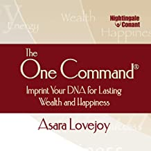 The One Command: Imprint Your DNA for Lasting Wealth and Happiness