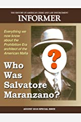 Informer: The History of American Crime and Law Enforcement - August 2019: Who Was Salvatore Maranzano? Kindle Edition