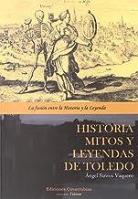 Historia, mitos y leyendas de Toledo