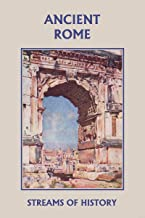 Streams of History: Ancient Rome (Yesterday's Classics)
