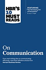 """HBR's 10 Must Reads on Communication (with featured article """"The Necessary Art of Persuasion,"""" by Jay A. Conger) Kindle Edition"""