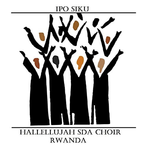 Ipo Siku by Hallellujah SDA Choir Rwanda on Amazon Music - Amazon com